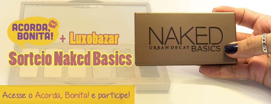 Sorteio Naked Basics